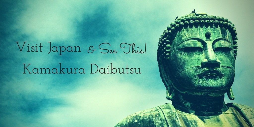 Visit Japan and See the Kamakura Daibutsu