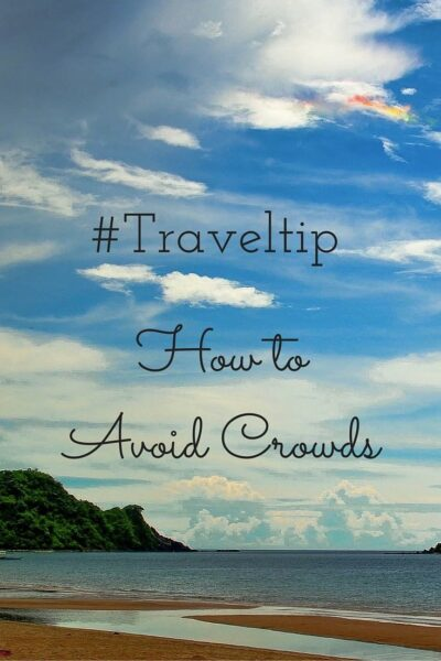 #Travel Tip - How to Avoid Crowds