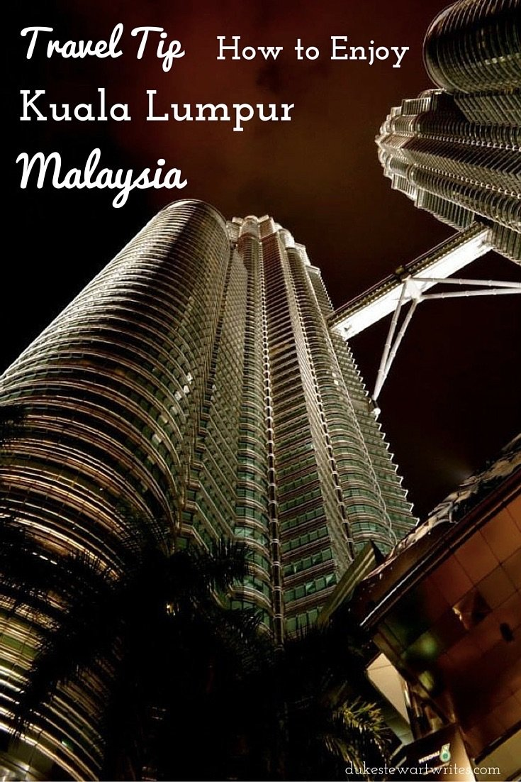 How to Enjoy Kuala Lumpur. Share on Pinterest!