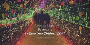 Korean Light Festivals to Revive Your Christmas Spirit by Duke Stewart