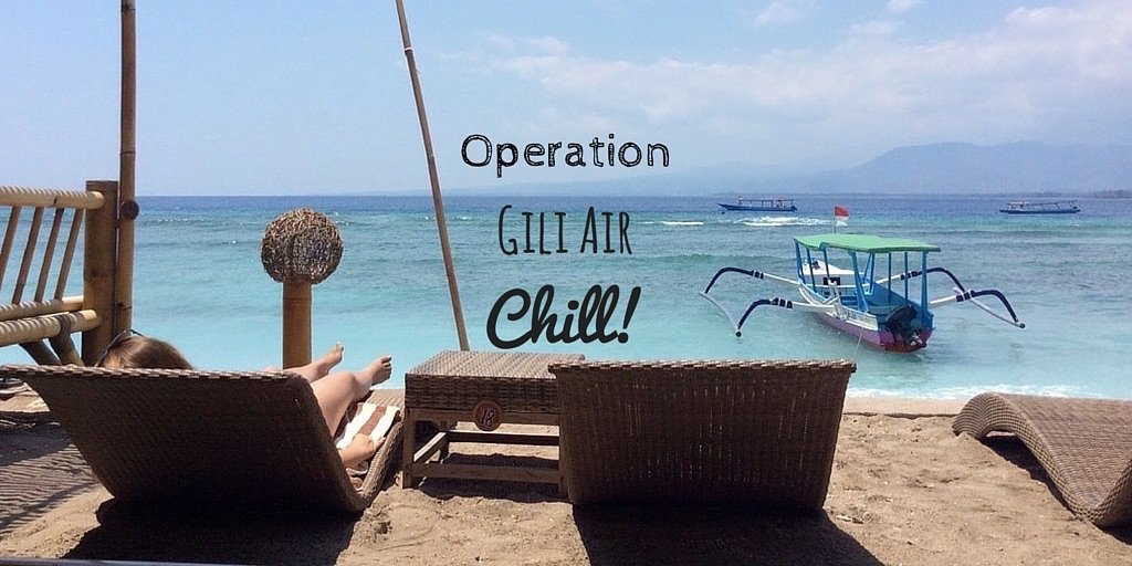 Operation Gili Air Chill by Duke Stewart