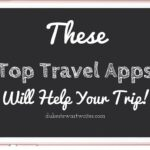 These Top Travel Apps Will Help Your Trip! By Duke Stewart