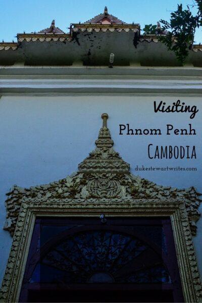 Visiting Phnom Penh Cambodia by Duke Stewart