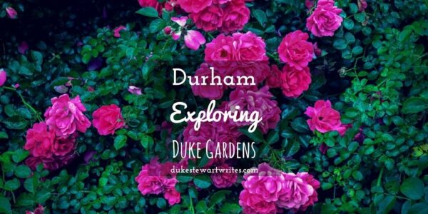 Durham - Exploring Duke Gardens