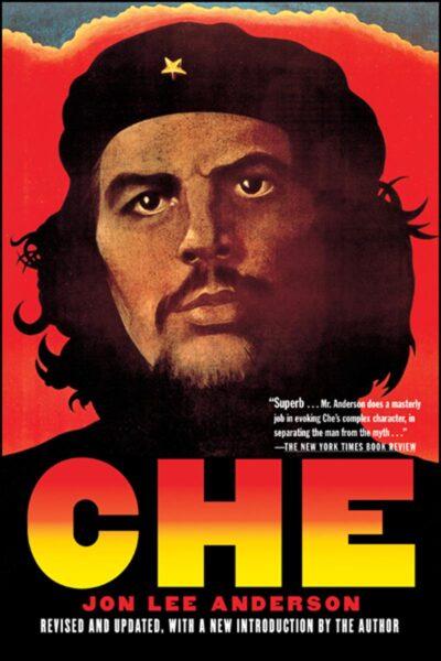 Che Guevara by Jon Lee Anderson