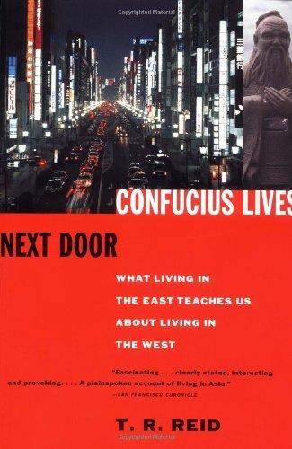 Confucius Lives Next by TR Reid