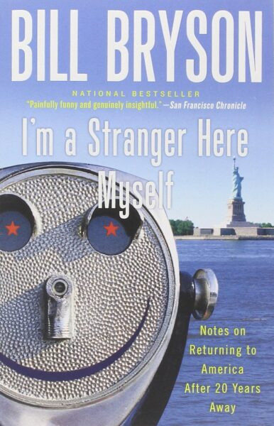 Im a Stranger Here Myself by Bill Bryson