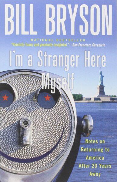 Im a Stranger Here Myself by Bill Bryson