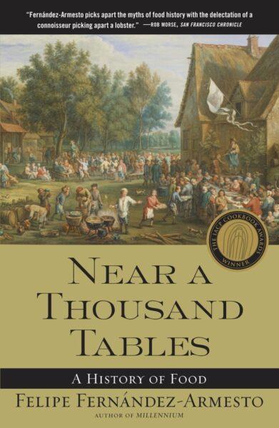 Near a Thousand Tables by Felipe Fernandez-Armesto