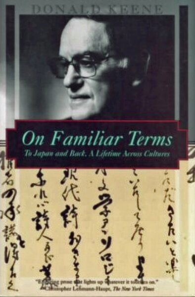 On Familiar Terms by Donald Keene