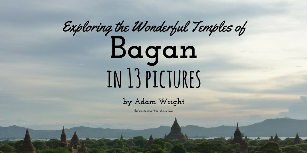 exploring-the-wonderful-temples-of-bagan-by-adam-wright