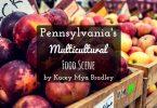 pennsylvanias-multicultural-food-scene-by-kacey-mya-bradley