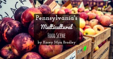 pennsylvanias-multicultural-food-scene-by-kacey-mya-bradley