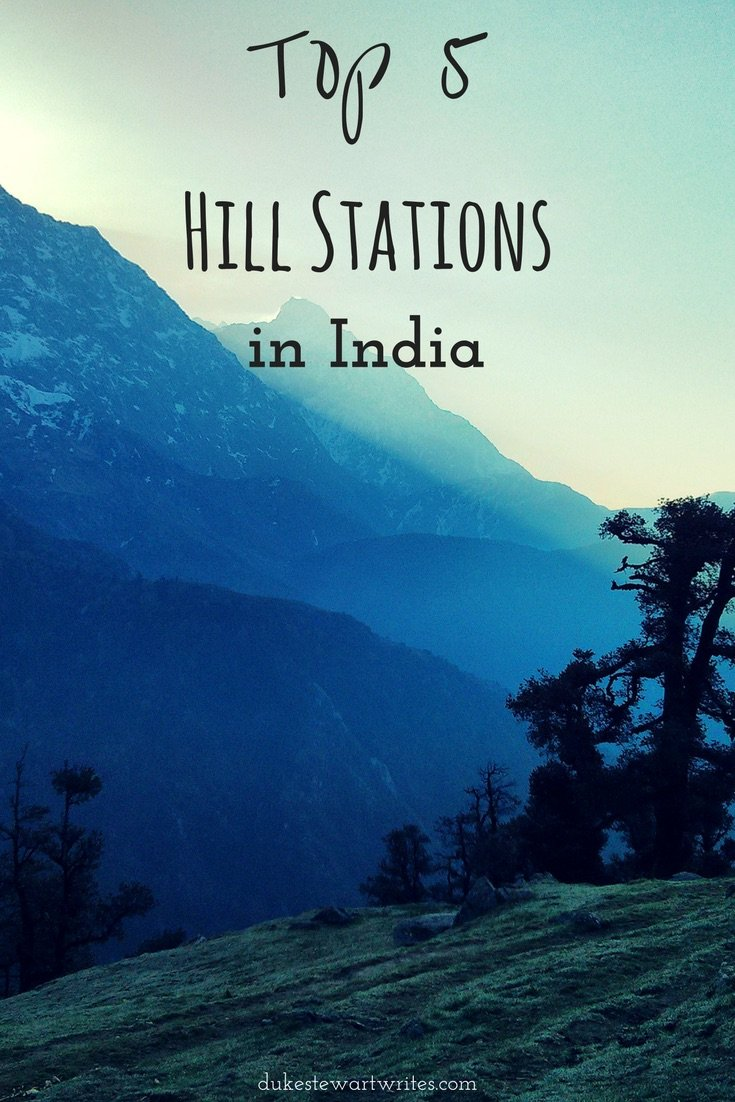 Top 5 Hill Stations in India by Rohit Agarwal