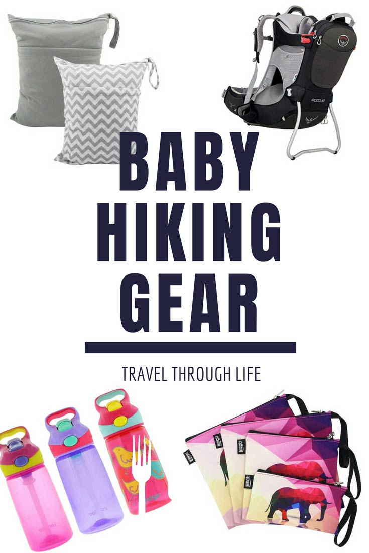 Baby Hiking Gear beyond the Baby Carrier by Travel Through Life