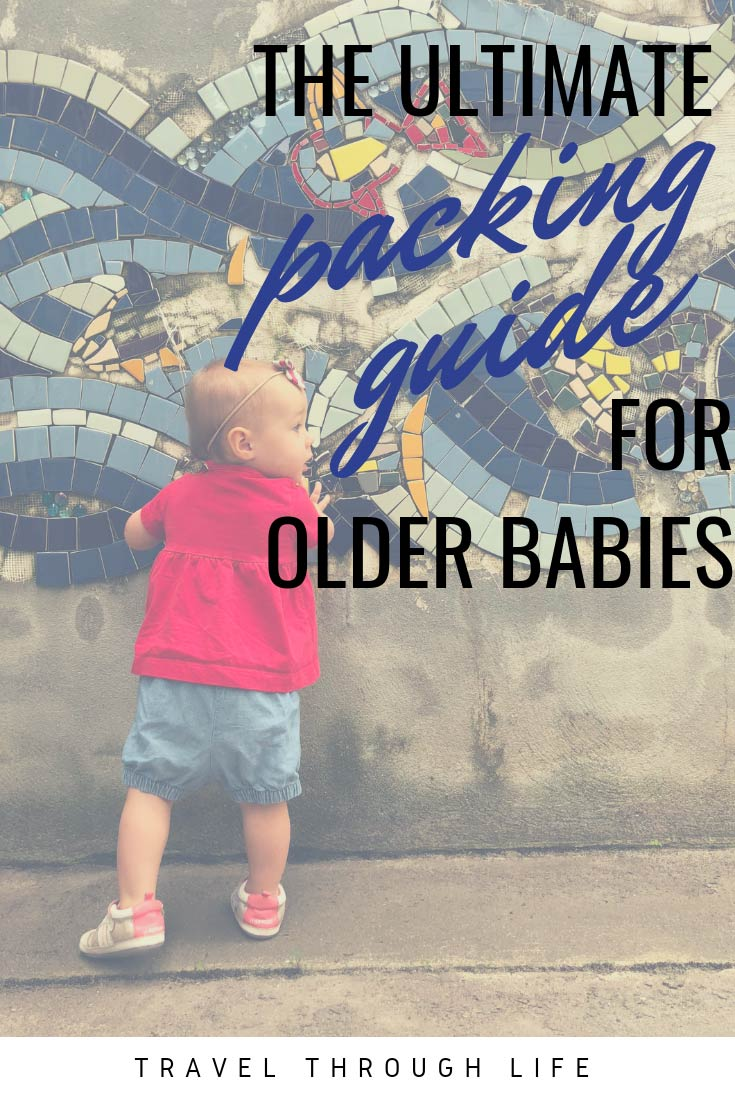 Baby Travel Older Baby Packing List by Travel Through Life
